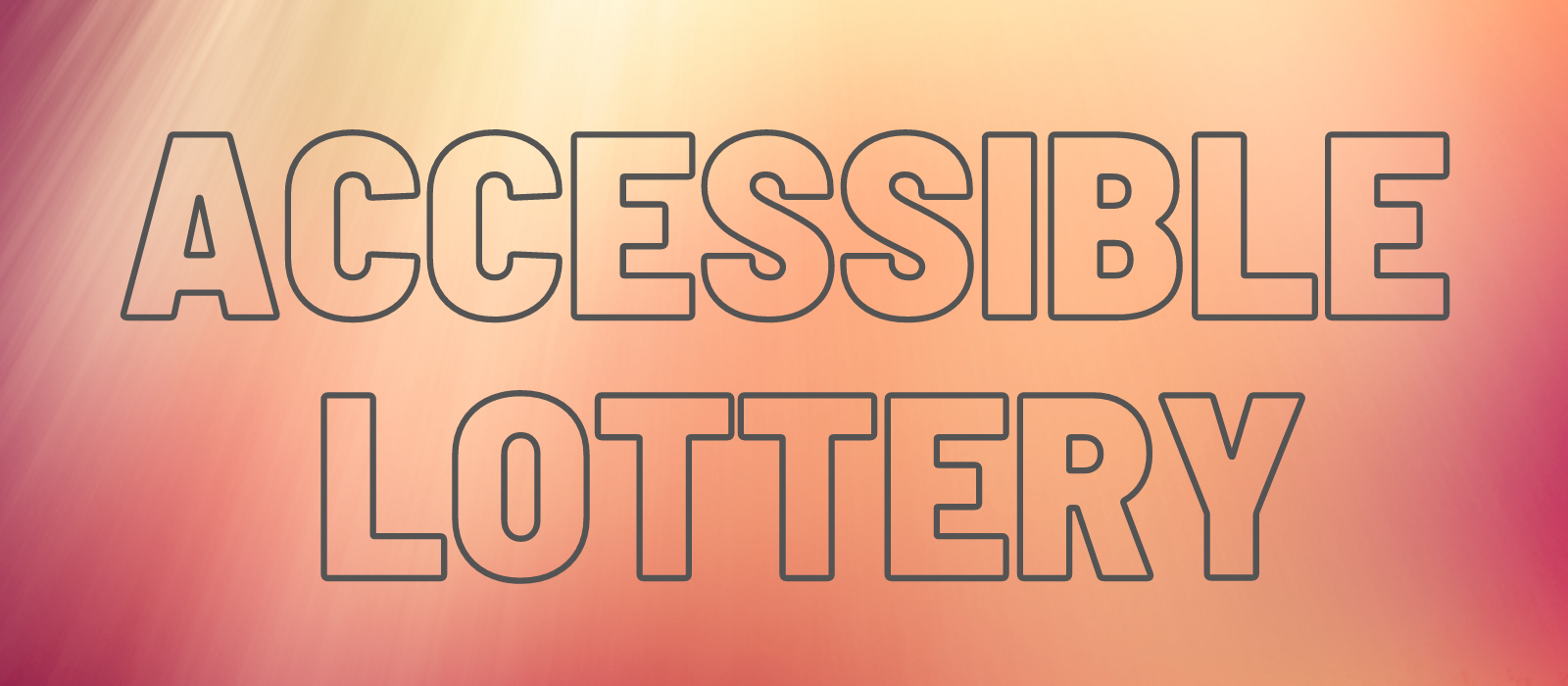 Accessible Lottery