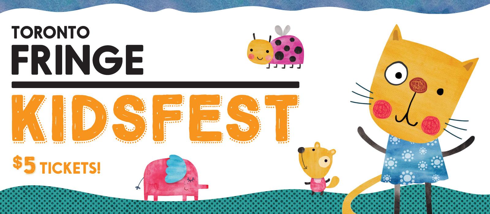 Toronto Fringe Kidsfest: $5 dollar tickets