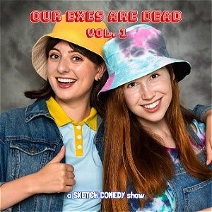 """The Show Graphic for """"Our Exes Are Dead Volume 1"""""""